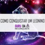 Como Conquistar Um Leonino – Homem de Leão