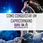 Como Conquistar Capricorniano (Homem de Capricórnio)